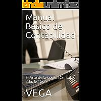 Manual Básico de Contabilidad: El Arte de la Lógica Contable2da. Edición