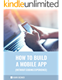 How to Build a Mobile App (Without Coding Experience) (English Edition)