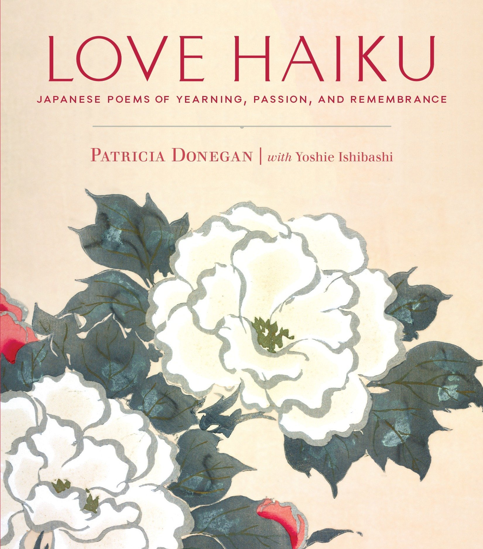 Love Haiku: Japanese Poems of Yearning, Passion, and Remembrance PDF