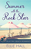 Summer with the Rock Star (Blue Bay Beach Reads Romance Book 2)