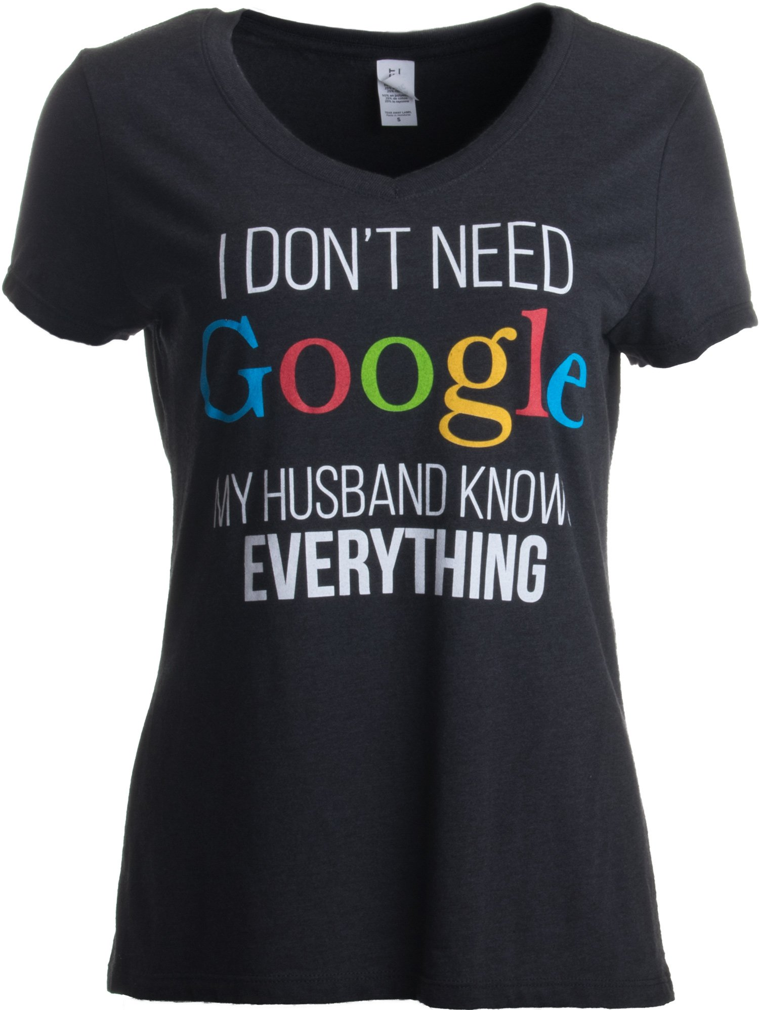 I Don't Need Google, My Husband Knows Everything | Wife Women's V-Neck T-Shirt-(Vneck,M)