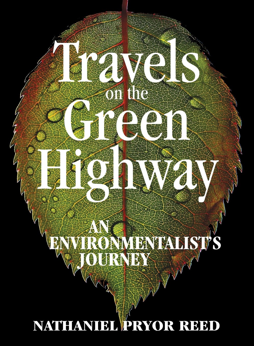 Travels on the Green Highway: An Environmentalist's Journey pdf epub