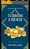 Tu derecho a ser Rico: Basado en los escritos de Joseph Murphy (Como atraer dinero nº 1)