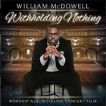 William McDowell - Withholding Nothing - Amazon.com Music