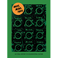 Bass, Mids, Tops: An Oral History of Sound System Culture (English Edition)