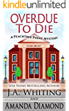 Overdue to Die (A Peachtree Point Mystery Book 1)