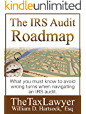 The IRS Audit Roadmap: Avoid Wrong Turns & Successfully Navigate an IRS Audit
