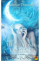 The Three Wish Mermaid: The Witches of Warren County