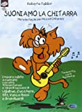Suoniamo la chitarra. Metodo facile per piccoli chitarristi. Con CD Audio: Carisch Tunes
