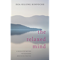 The Relaxed Mind: A Seven-Step Method for Deepening Meditation Practice (English Edition)