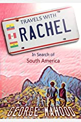 Travels with Rachel: In Search of South America Kindle Edition