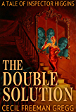 The Double Solution: A Tale of Inspector Higgins