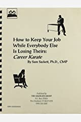 Career Karate: How To Keep Your Job While Everybody Else Is Losing Theirs Plastic Comb