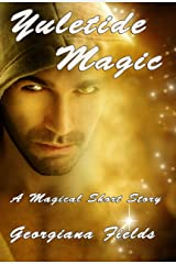 Yuletide Magic: A Magical Short Story Kindle Edition