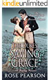 The Duke's Saving Grace:  A Regency Romance (The Returned Lords of Grosvenor Square Book 3)