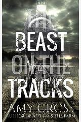 The Beast on the Tracks Kindle Edition