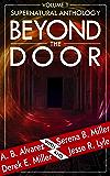 Beyond The Door: Volume 1: Supernatural Anthology (Beyond The Door Anthology)