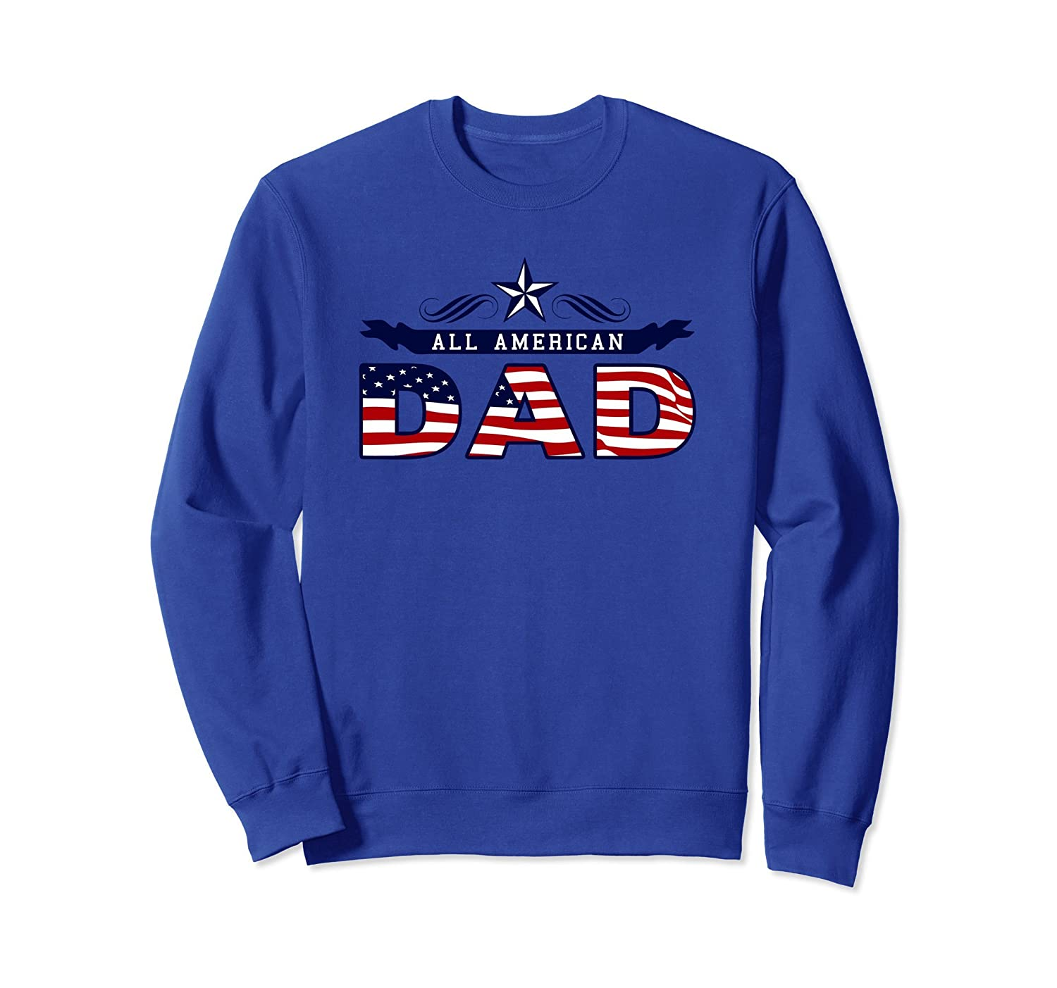 All American Dad Fathers Day 4th of July cool Sweatshirt-anz