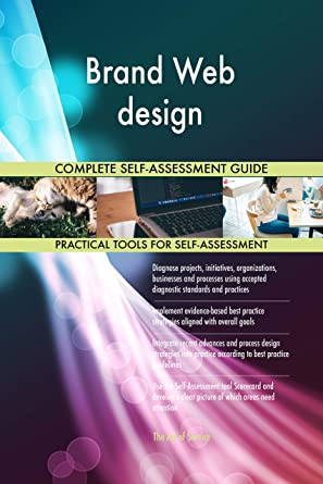 Brand Web design All-Inclusive Self-Assessment - More than ...