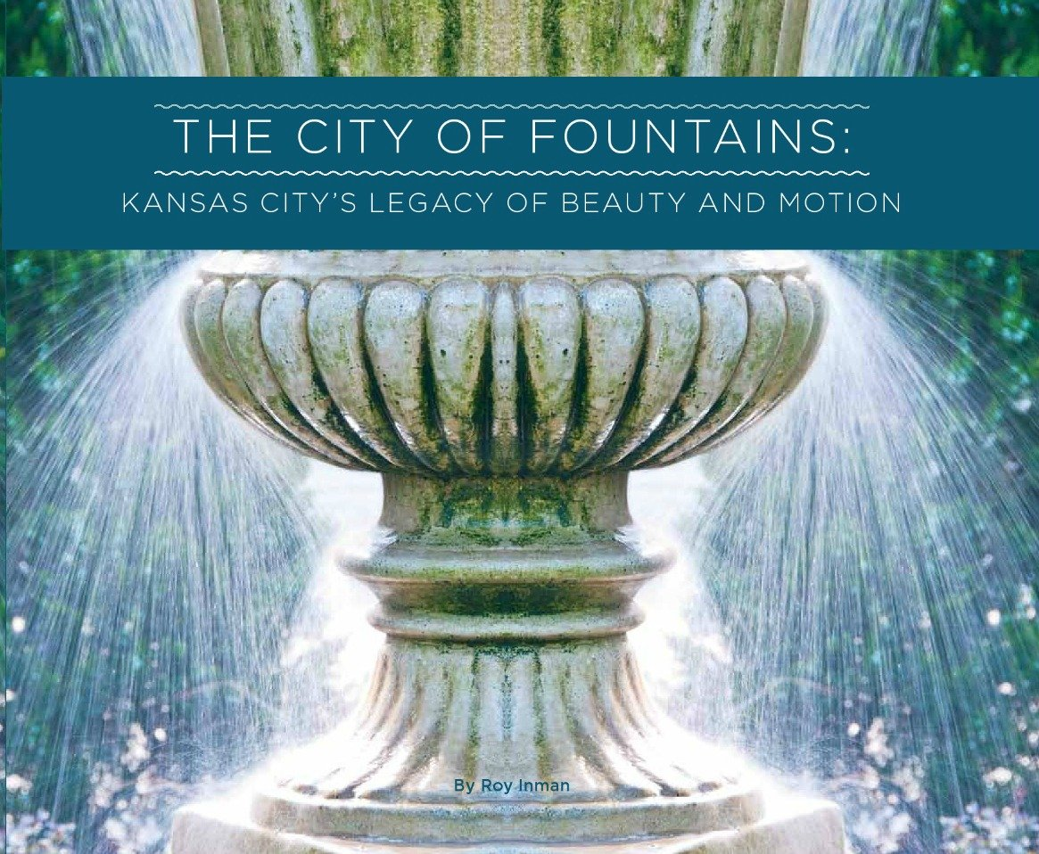 Download The City of Fountains: Kansas City's Legacy of Beauty and Motion ebook