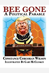 Bee Gone: A Political Parable Kindle Edition