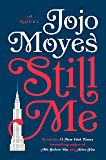 Still Me: A Novel (Me Before You Trilogy Book 3) (English Edition)