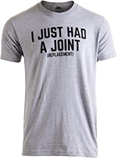 1b53ba718 I Just had a Joint (Replacement) | Funny Surgery Hip Shoulder Knee Men T