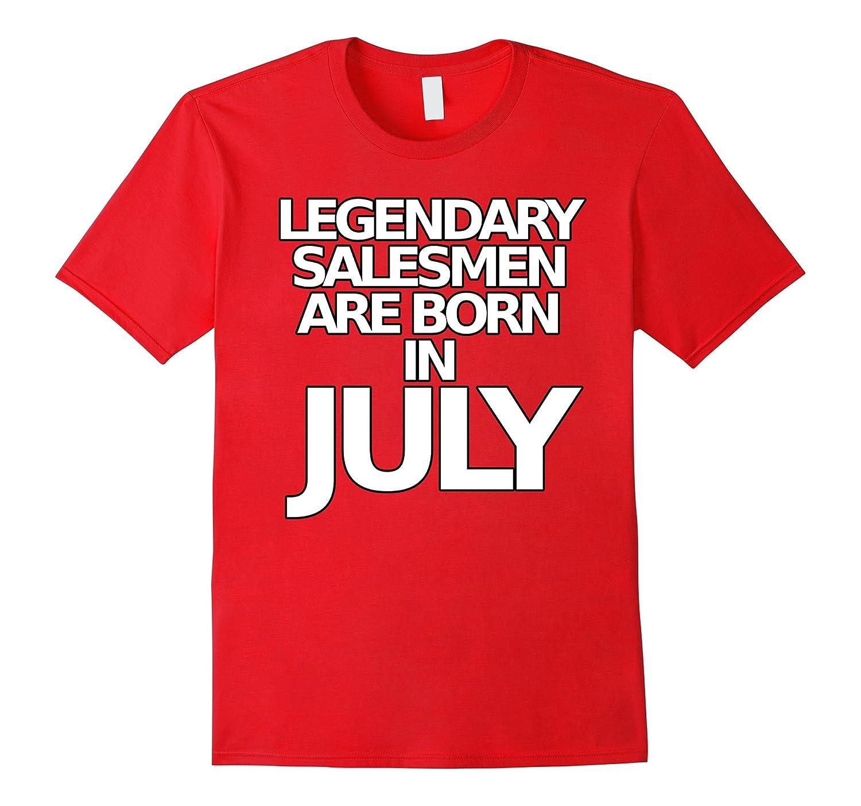 Mens Funny Salesmen T Shirts Legendary Salesman July Bday Tee-PL