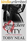 Somewhere in the City (Michaels Family Romance Book 2)