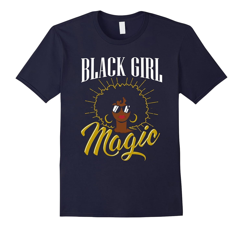 Sexy Black Girl Magic Shirt Natural Hair Afro Melanin Queen-TD