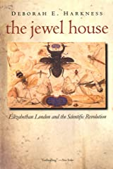 The Jewel House: Elizabethan London and the Scientific Revolution Kindle Edition