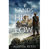 Of Lands High and Low (English Edition)
