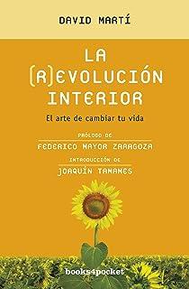 La (R)evolución interior: El arte de cambiar tu vida (Books4pocket crec