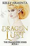 Dragon Lust (Dragonfire Series Book 1)