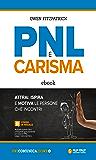 PNL e Carisma: Attrai, ispira e motiva le persone che incontri