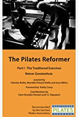 The Pilates Reformer: Part I - The Traditional Exercises Kindle Edition