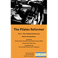 The Pilates Reformer: Part I - The Traditional Exercises (English Edition)