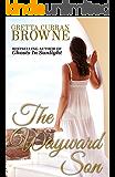 The WAYWARD SON: A Biographical Novel (Macquarie Series Book 4)