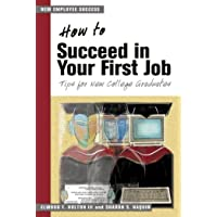 How to Succeed in Your First Job: Tips for New College Graduates