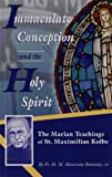 Immaculate Conception and the Holy Spirit: The Marian Teaching of St. Maximilian Kolbe