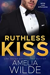 Ruthless Kiss (White Rose Billionaires Book 4) Kindle Edition