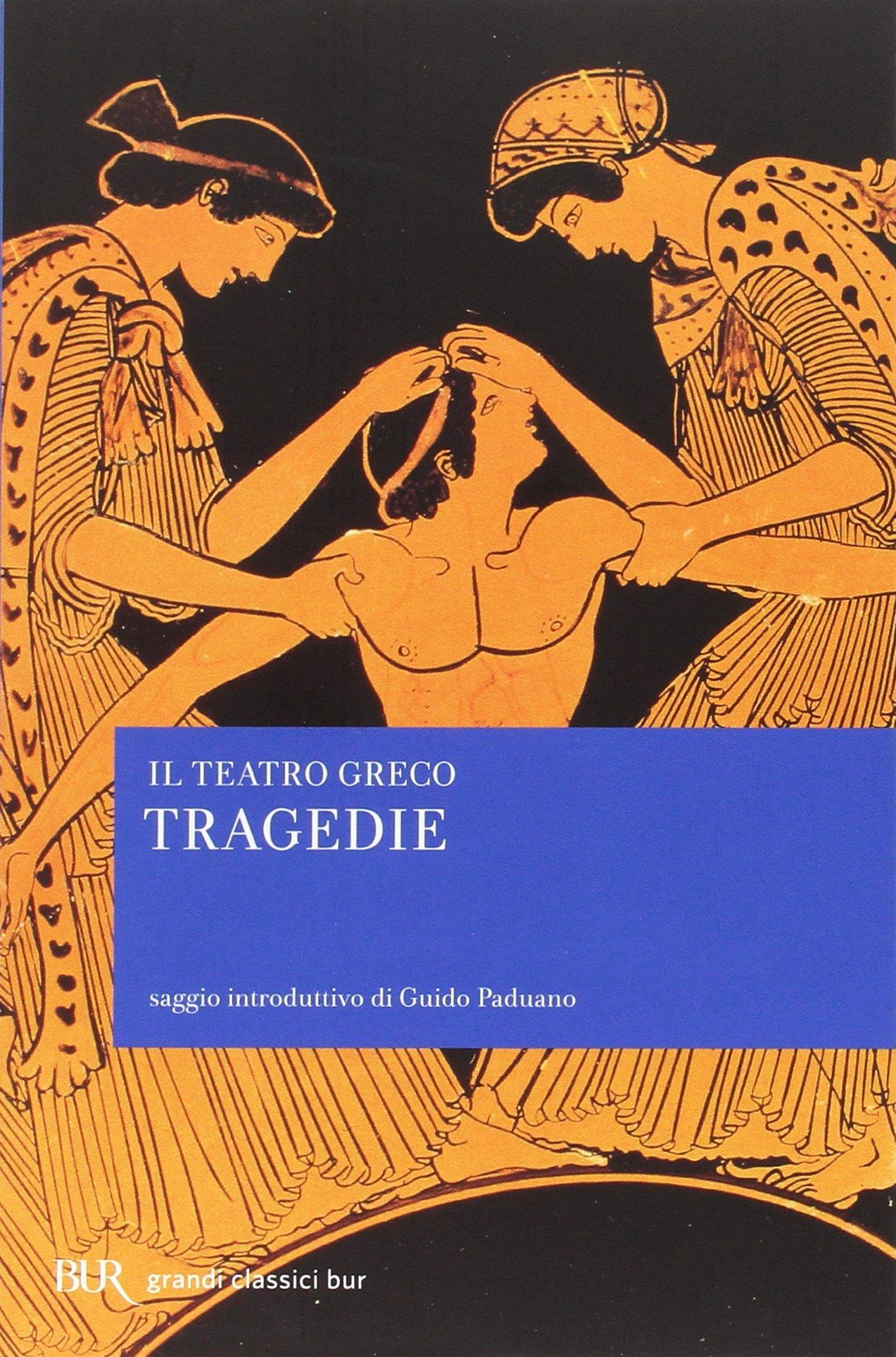 Il teatro greco. Tragedie Copertina flessibile – 8 feb 2006 BUR Biblioteca Univ. Rizzoli 8817009717 LETTERATURA TEATRALE