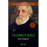 Ivan Turgenev: The Complete Novels (The Greatest Writers of All Time Book 20)