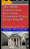 The 2020 Coronavirus Recession Economic Crisis Series Bundle: Books 1-4: How to Prepare for the Market Crash, How to Get Rich During the Market Crash, ... Guide (The 2020 Recession Economic Crisis)