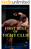 First Rule of Fight Club: MMA Fighter Homoerotica Book 1