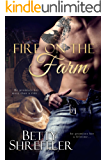 Fire On The Farm (Second Chance Cowboy Romance)