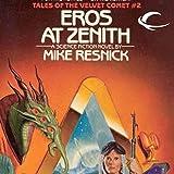 Eros at Zenith: Tales of the Velvet Comet, Book 2