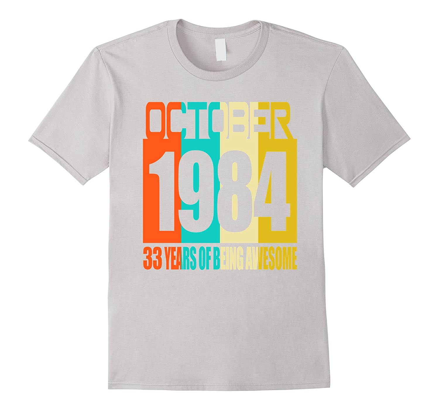 October 1984 33th Birthday Gifts 33 yrs old Bday T-shirt-TJ