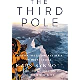 The Third Pole: Mystery, Obsession, and Death on Mount Everest