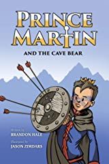 Prince Martin and the Cave Bear: Two Kids, Colossal Courage, and a Classic Quest (ages 8-10) (The Prince Martin Epic Series Book 4) Kindle Edition